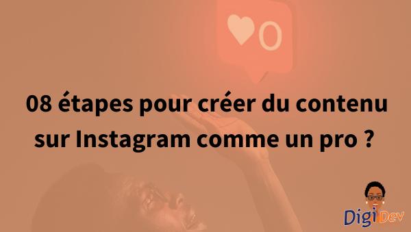 08 étapes pour créer du contenu sur Instagram comme un pro