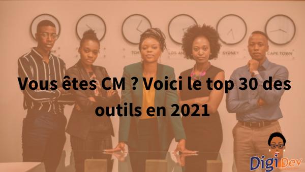 Vous êtes CM Voici le top 30 des outils en 2021