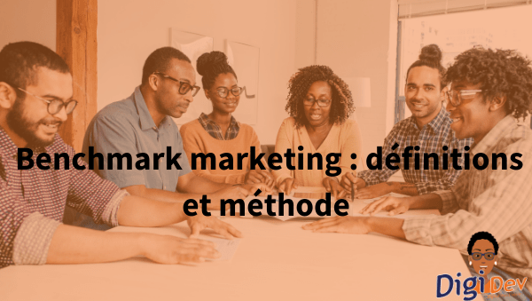 Benchmark marketing : définitions et méthode